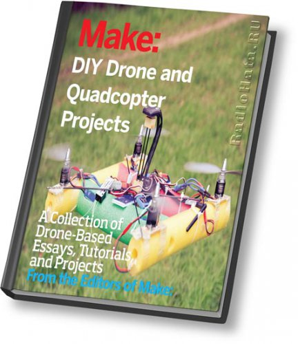 Make: DIY Drone and Quadcopter Projects