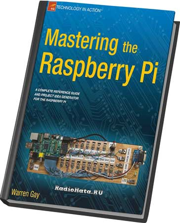 Mastering the Raspberry Pi (+code)