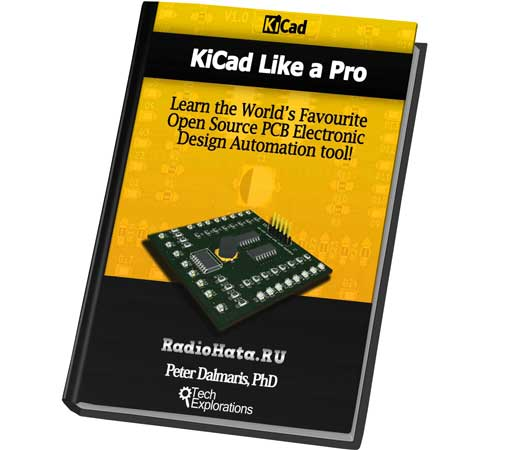 Peter Dalmaris. Kicad Like a Pro: Learn the World's Favourite Open Source PCB Electronic Design