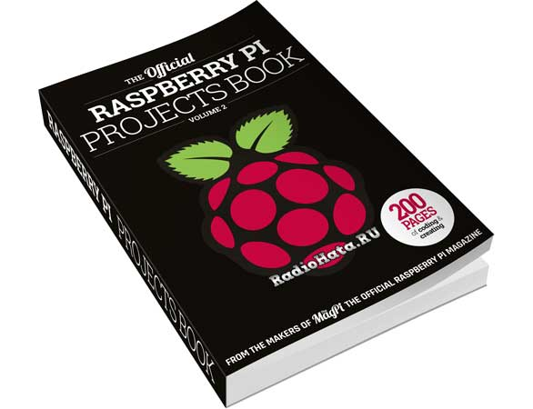 The Official Raspberry Pi Projects Book Volume 2