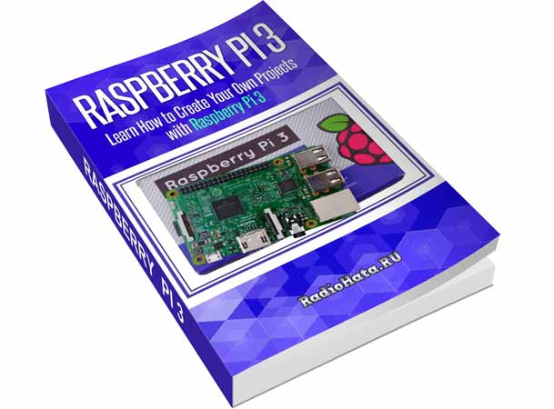 Raspberry Pi 3. Learn How to Create Your Own Projects with Raspberry Pi