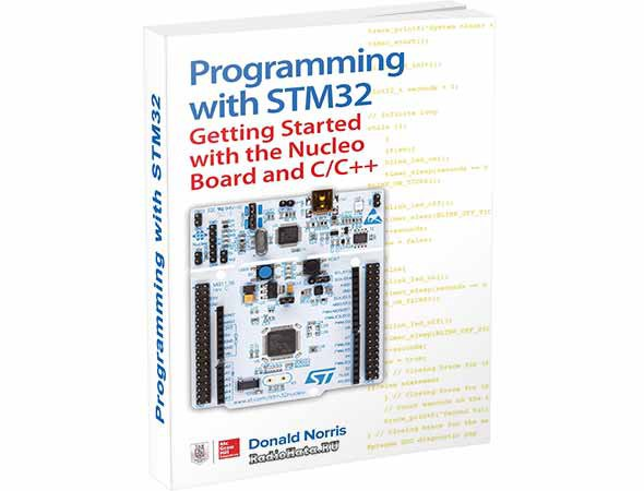 Programming with STM32. Getting Started with the Nucleo Board and C/C++