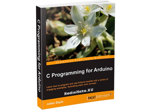 Julien Bayle - C Programming for Arduino