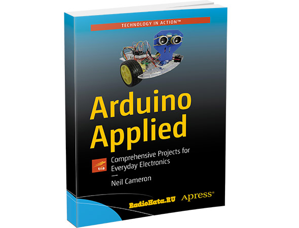 Arduino Applied. Comprehensive Projects for Everyday Electronics