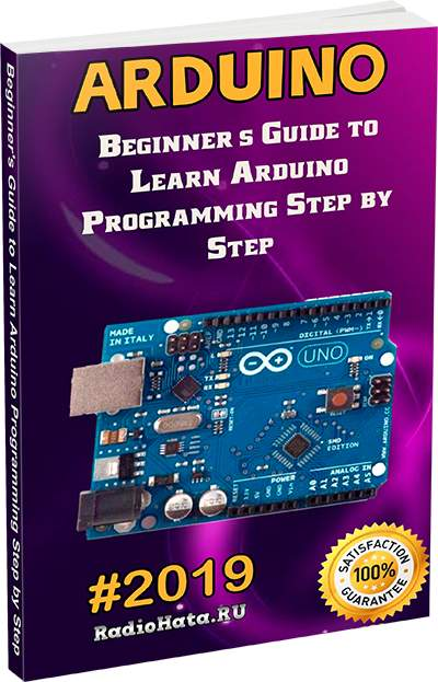 Arduino: 2019 Beginner's Guide to Learn Arduino Programming Step by Step