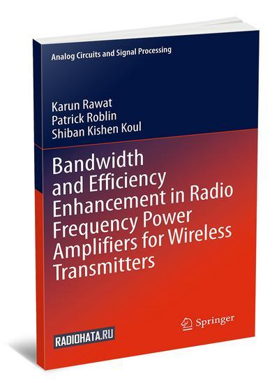 Bandwidth and Efficiency Enhancement in Radio Frequency Power Amplifiers for Wireless Transmitters