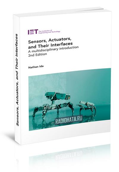 Sensors, Actuators, and Their Interfaces. A multidisciplinary introduction, 2nd Edition