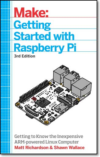Make. Getting Started With Raspberry, 3rd Edition