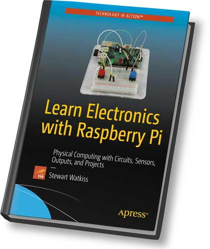 Stewart Watkiss. Learn Electronics with Raspberry Pi