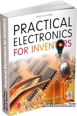Scherz Paul, Monk Simon. Practical Electronics for Inventors