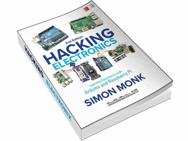Hacking Electronics. Learning Electronics with Arduino and Raspberry Pi, 2nd Edition